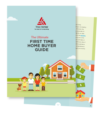 Trico Homes Ultimate First Time Home Buyer Guide