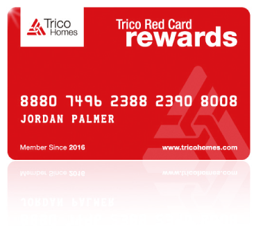 Trico Homes Red Card Rewards