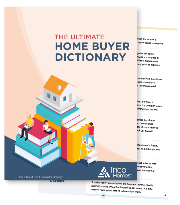 Trico Homes Ultimate Home Buyer Dictionary