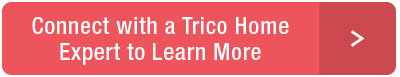 Contact a Trico Homes Expert