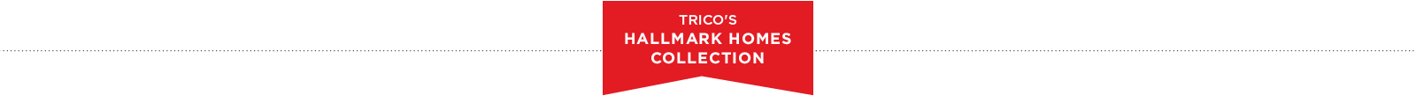 Trico Homes Hallmark Collection
