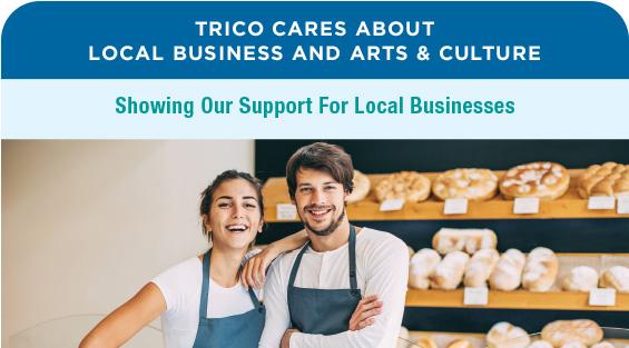 Trico Cares About Local Business And Arts & Culture